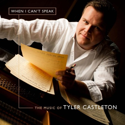 http://www.shadowmountainrecords.com/wp-content/uploads/2013/02/When-I-Cant-Speak-The-Music-of-Tyler-Castleton-CD-Copy-1024x1024.jpg