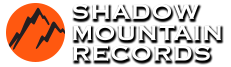 LDS Music | Shadow Mountain Records | The #1 Source for LDS Music
